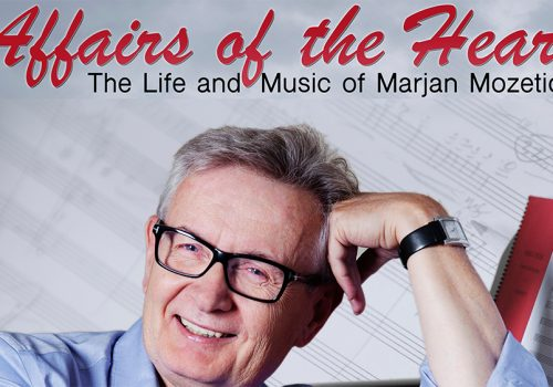 Affairs of the Heart: The Life and Music of Marjan Mozetich