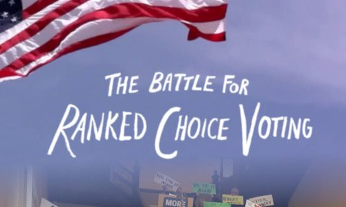 Battle for Ranked Choice Voting, The